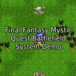 Final Fantasy Mystic Quest Battlefield System Tutorial (RM2K3)