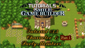 Smile Game Builder Tutorial #3.3 (Part 1) - Characters & Party Members